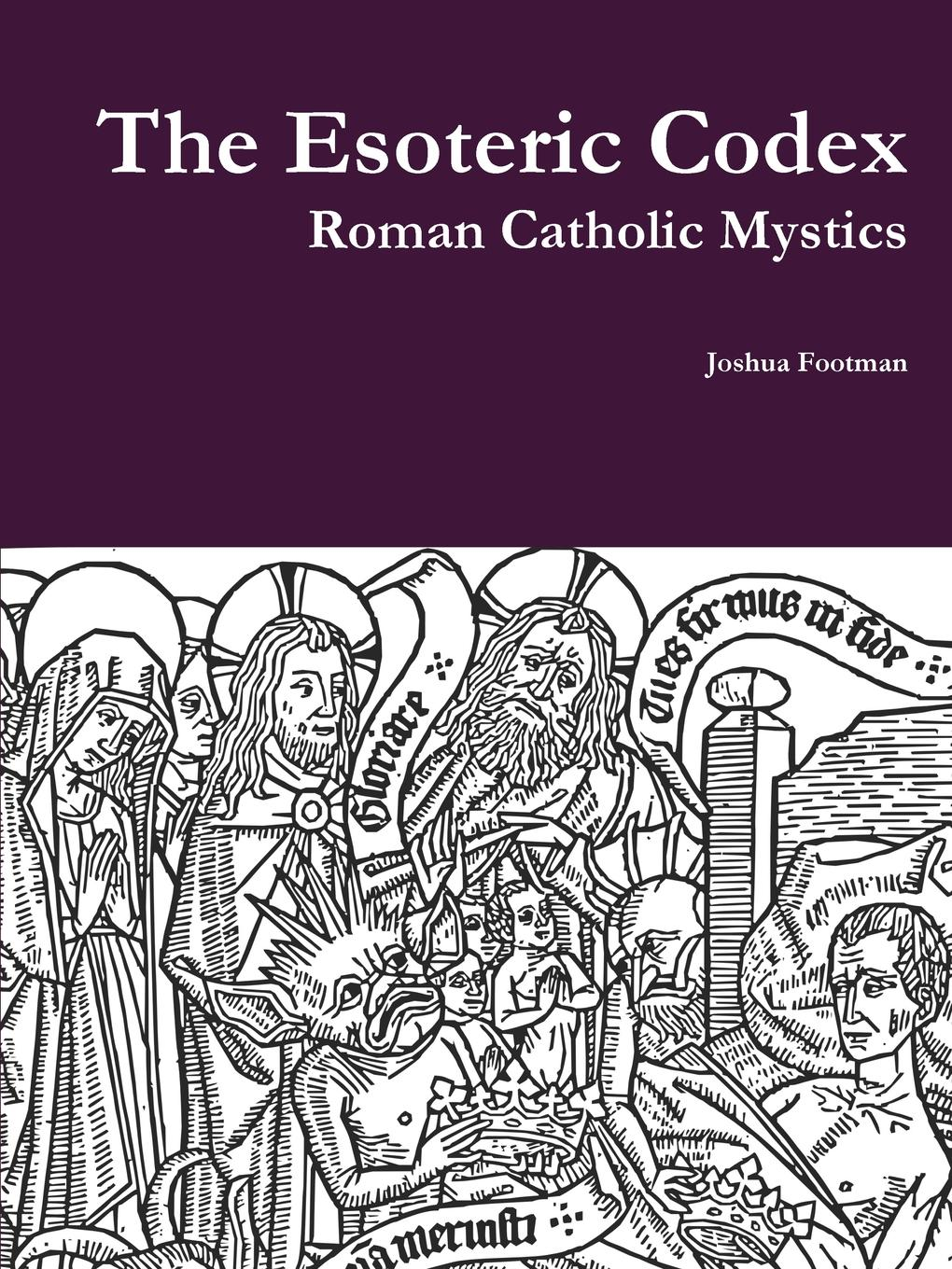 Joshua Footman The Esoteric Codex. Roman Catholic Mystics esoteric ffxiv