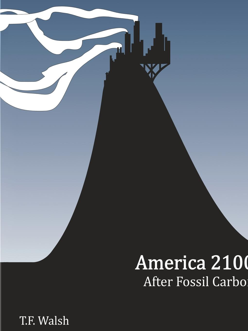 T. F. Walsh America 2100. After Fossil Carbon цены