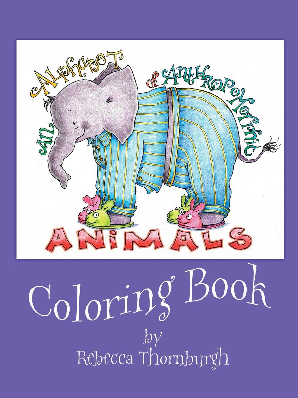 Rebecca Thornburgh An Alphabet of Anthropomorphic Animals Coloring Book rebecca flanders wolf in waiting