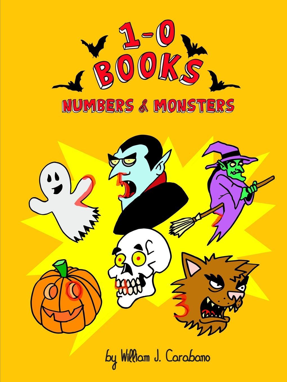 Книга 1-0 Books. Numbers . Monsters. William Carabano