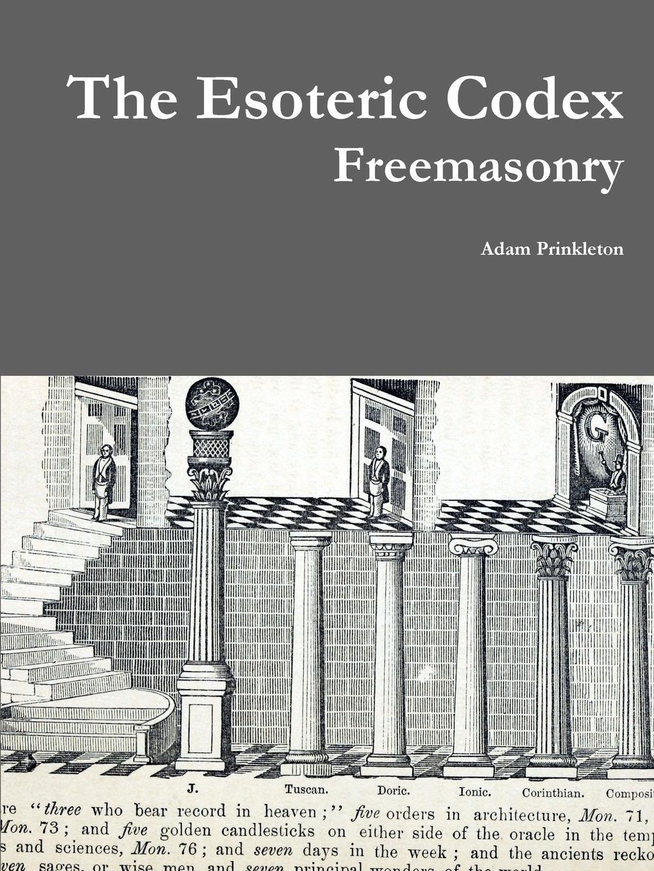 Adam Prinkleton The Esoteric Codex. Freemasonry esoteric 03 review