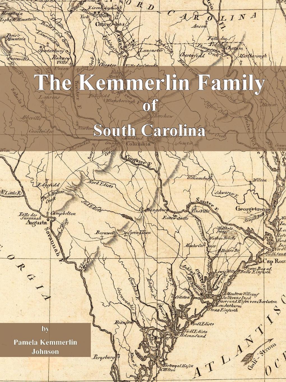 Pamela Kemmerlin Johnson The Kemmerlin Family of South Carolina pamela tracy fugitive family