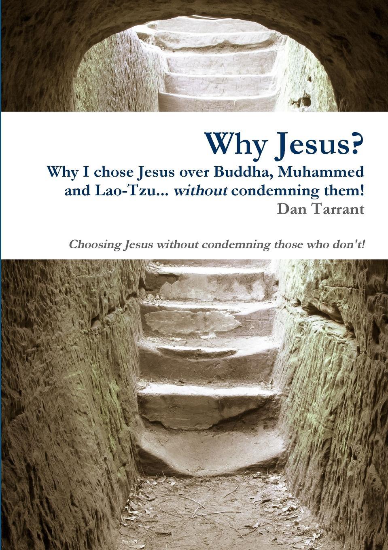Dan Tarrant Why Jesus. dan t sehlberg mona