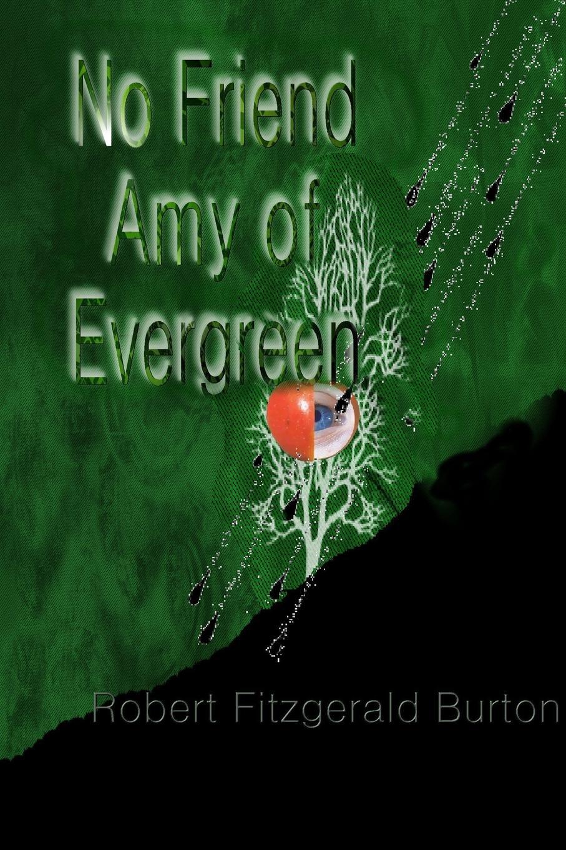 ROBERT FITZGERALD BURTON NO FRIEND AMY OF EVERGREEN robert burton the anatomy of melancholy