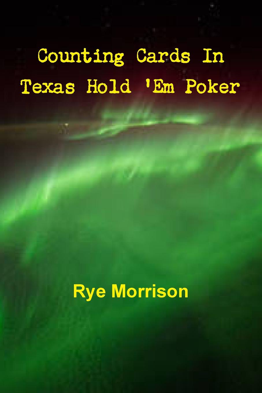 Rye Morrison Counting Cards In Texas Hold .Em Poker xf texas hold em side marked cards for poker analyzer poker scanner poker predictor cheat in gamble