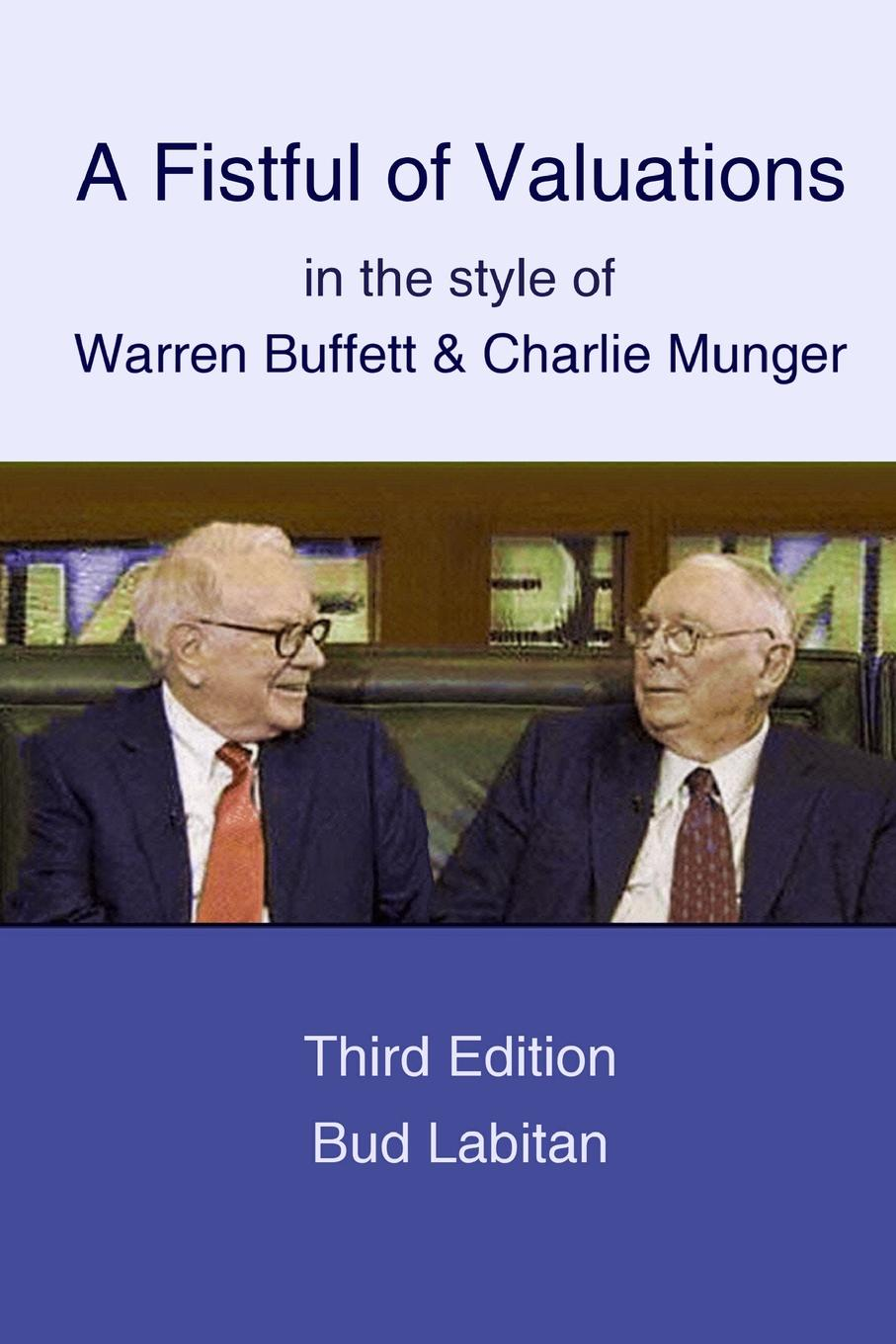 "A Fistful of Valuations in the style of Warren Buffett . Charlie Munger  (Third Edition, 2015) This book offers 5 sample""intrinsic value per share"" business..."