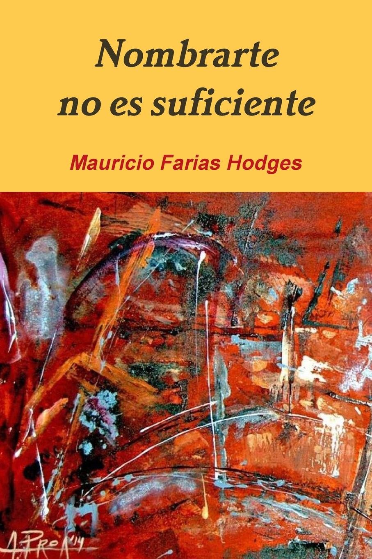 Mauricio Farias Hodges Nombrarte no es Suficiente все цены