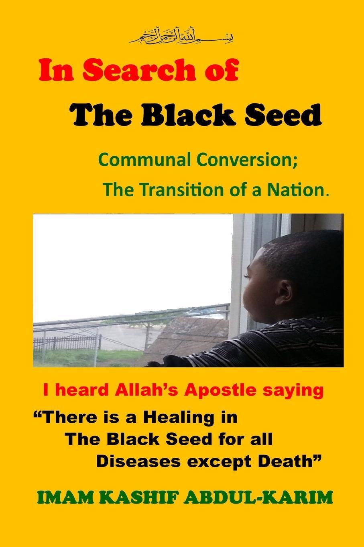 Kashif Abdul-Karim In Search of The Black Seed tolga kashif