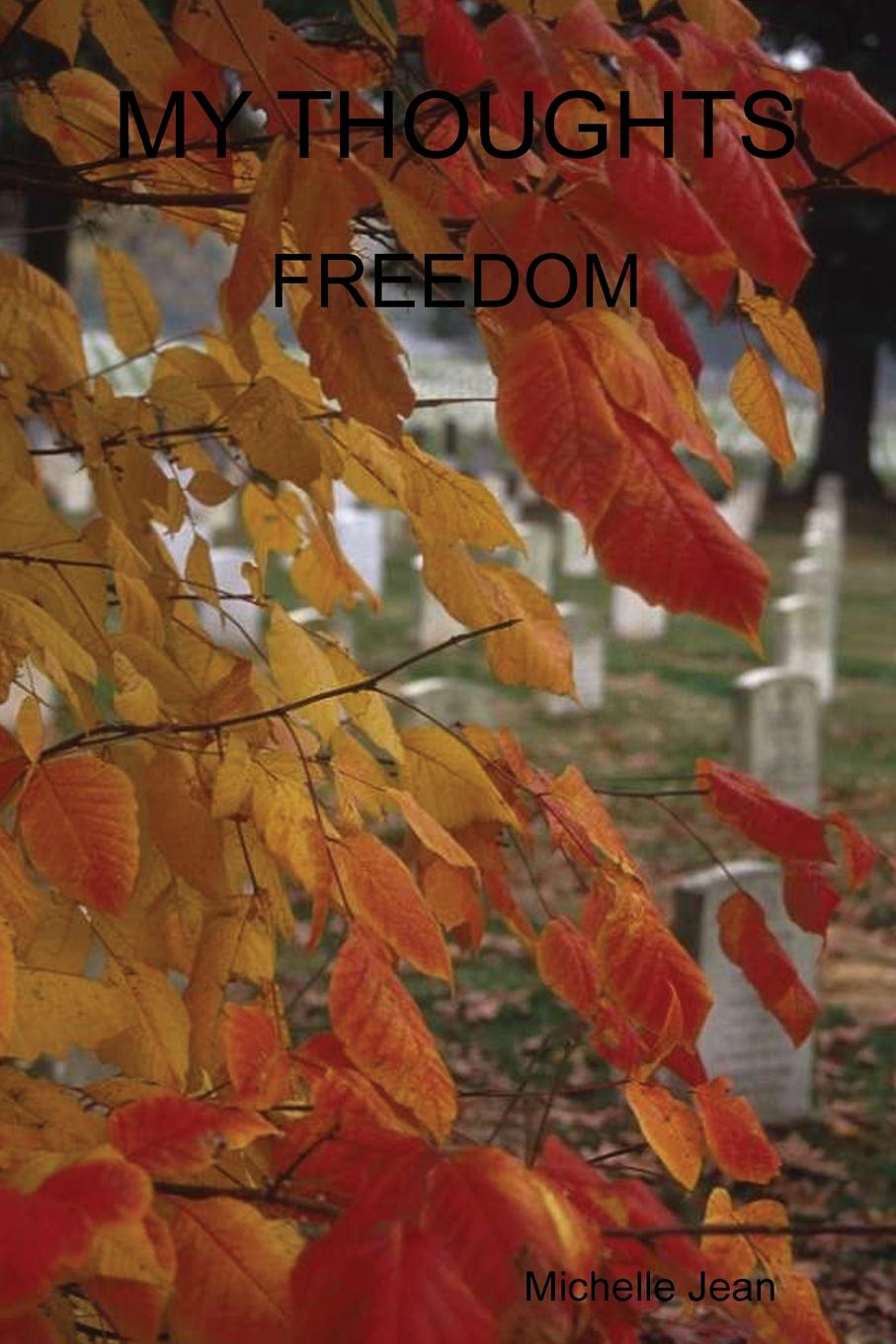 Michelle Jean MY THOUGHTS - FREEDOM