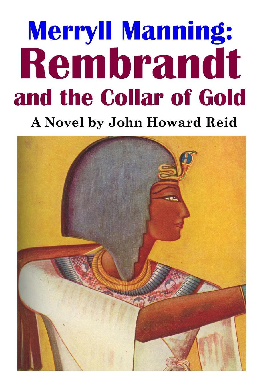 лучшая цена John Howard Reid Merryll Manning. Rembrandt and the Collar of Gold
