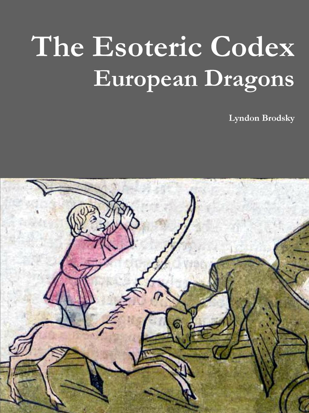 Lyndon Brodsky The Esoteric Codex. European Dragons esoteric etymology