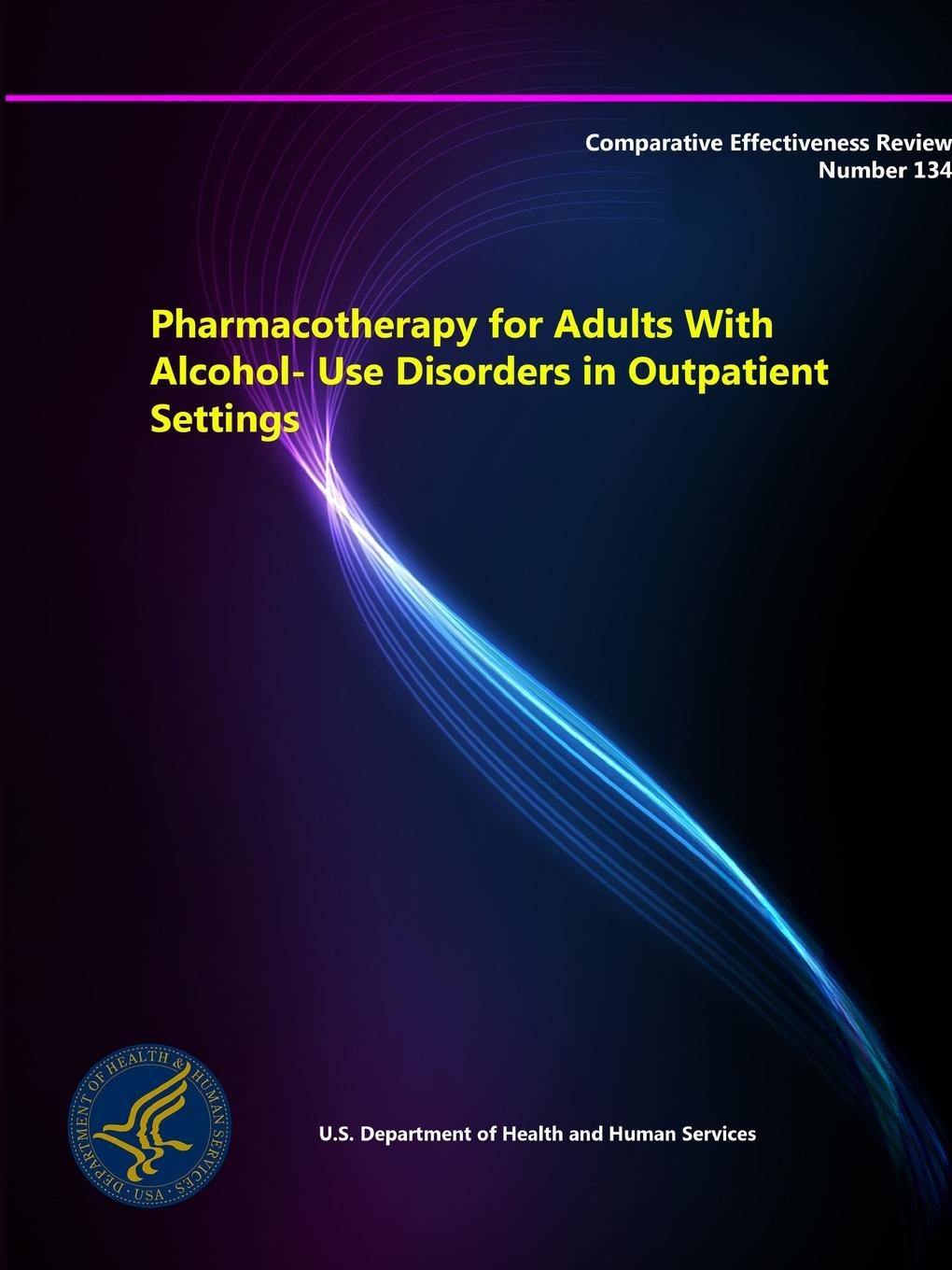 Department of Health and Human Services Pharmacotherapy for Adults With Alcohol-Use Disorders in Outpatient Settings - Comparative Effectiveness Review (Number 134) mudassir hayat khan comparative analysis in retail