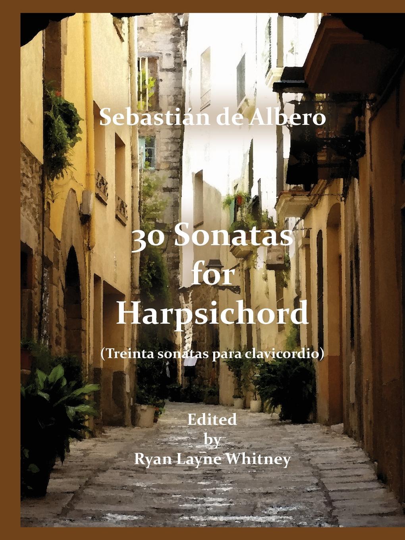 Sebastián de Albero 30 Sonatas for Harpsichord цена