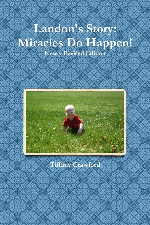 Tiffany Crawford Landon.s Story. Miracles Do Happen. breakfast at tiffany s