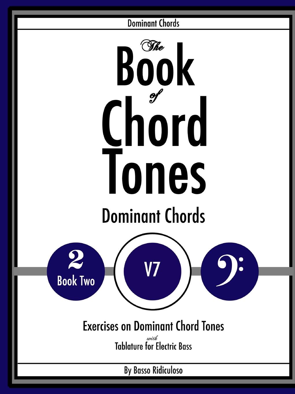 Basso Ridiculoso The Book of Chord Tones - Book 2 - Dominant Chords dan lupo guitar chords dominant 7 chords