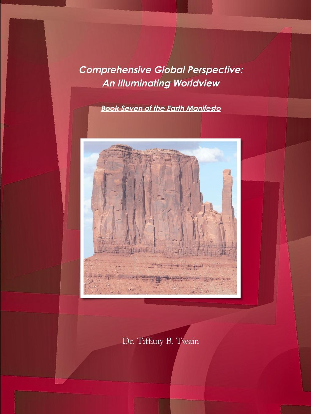Comprehensive Global Perspective. An Illuminating Worldview This was the original magnum opus of Earth Manifesto understandings...