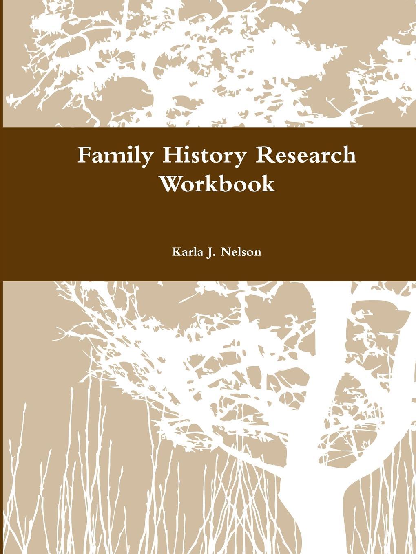 Karla J. Nelson Family History Research Workbook nelson spelling workbook 1b