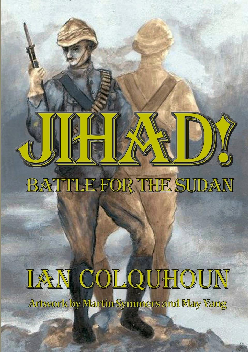 Ian Colquhoun Jihad. Battle for The Sudan lyman c draper king s mountain and its heroes history of the the battle of king s mountain october 7th 1780 and the events which led up to it