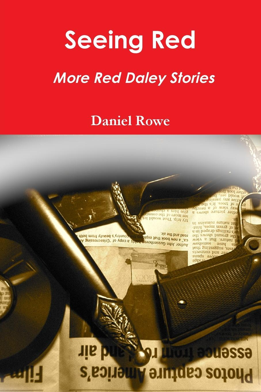 Daniel Rowe Seeing Red, More Red Daley Stories loretta nyhan i ll be seeing you