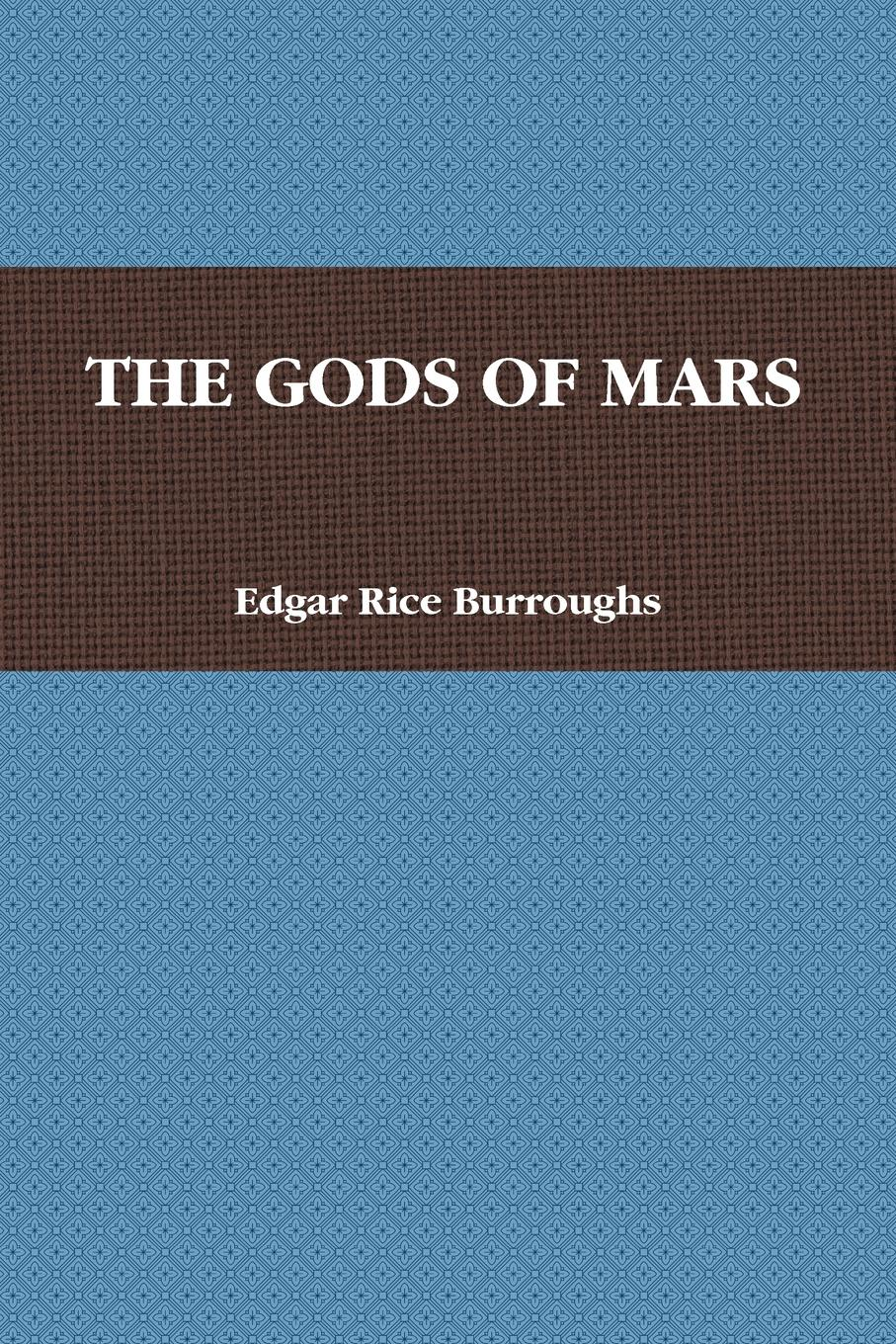 Burroughs Edgar Rice The Gods of Mars edgar rice burroughs the war chief