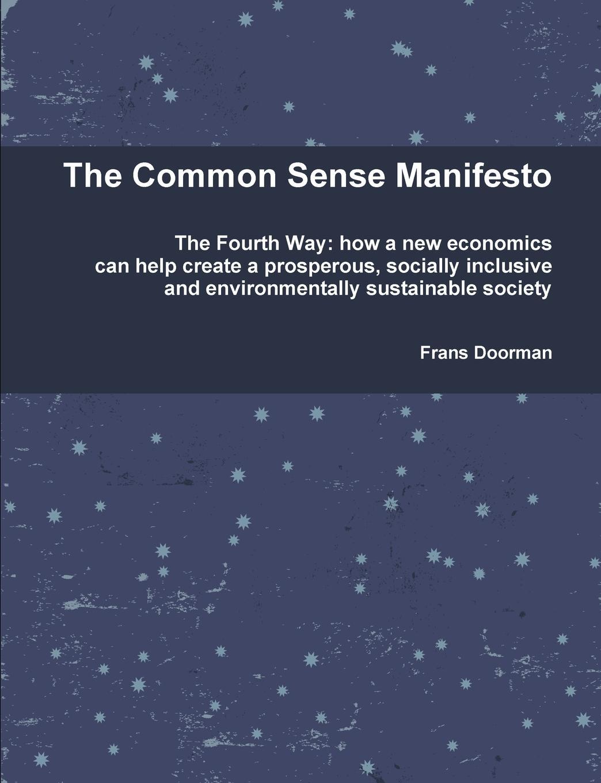 The Common Sense Manifesto The Common Sense Manifesto aims to contribute to sustainable...