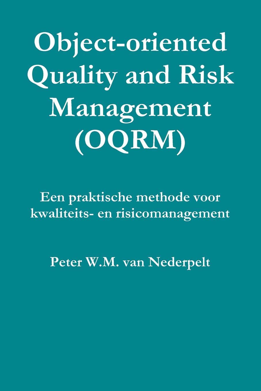 Object-Oriented Quality Management (Oqrm). Een Praktische Methode Voor Kwaliteits- En Risicomanagement. Het management wil iets met kwaliteit of risico's doen, maar weet...
