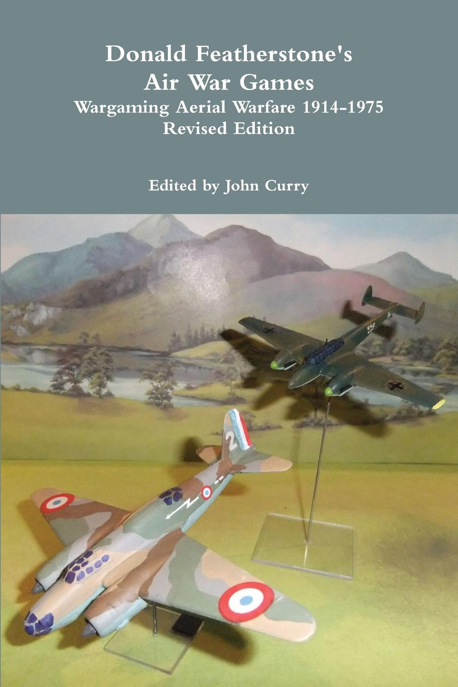 John Curry, Donald Featherstone Donald Featherstone.s Air War Games Wargaming Aerial Warfare 1914-1975 Revised Edition taking on the trust – the epic battle of ida tarbell and john d rockefeller