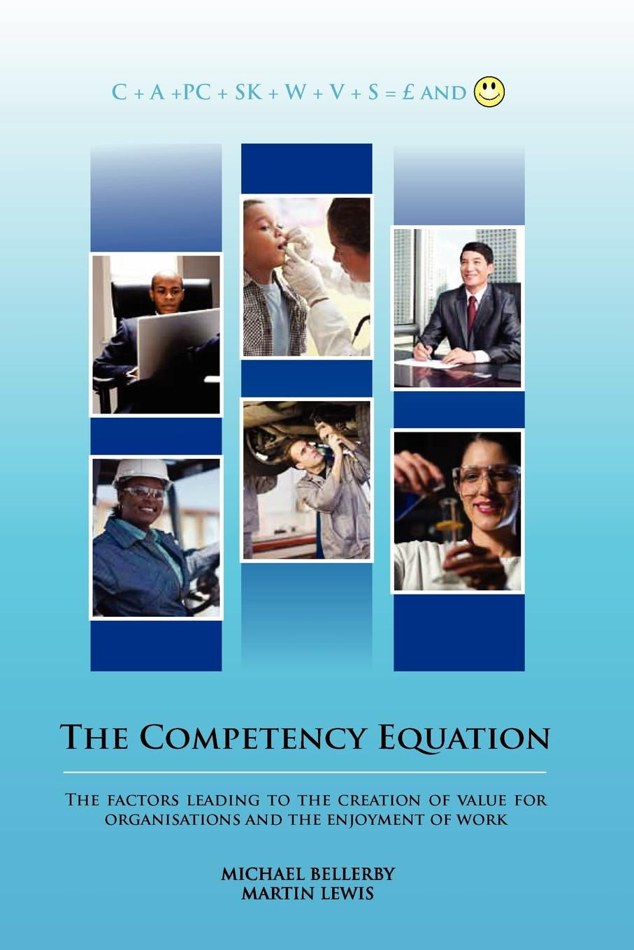 The Competency Equation This simple but comprehensive equation explains competencies...