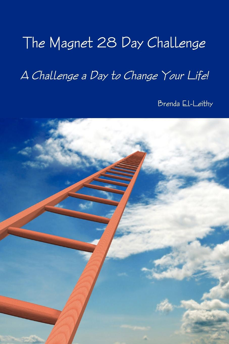 Brenda El-Leithy The Magnet 28 Day Challenge. A Challenge a Day to Change Your Life. ken blanchard the energy bus 10 rules to fuel your life work and team with positive energy