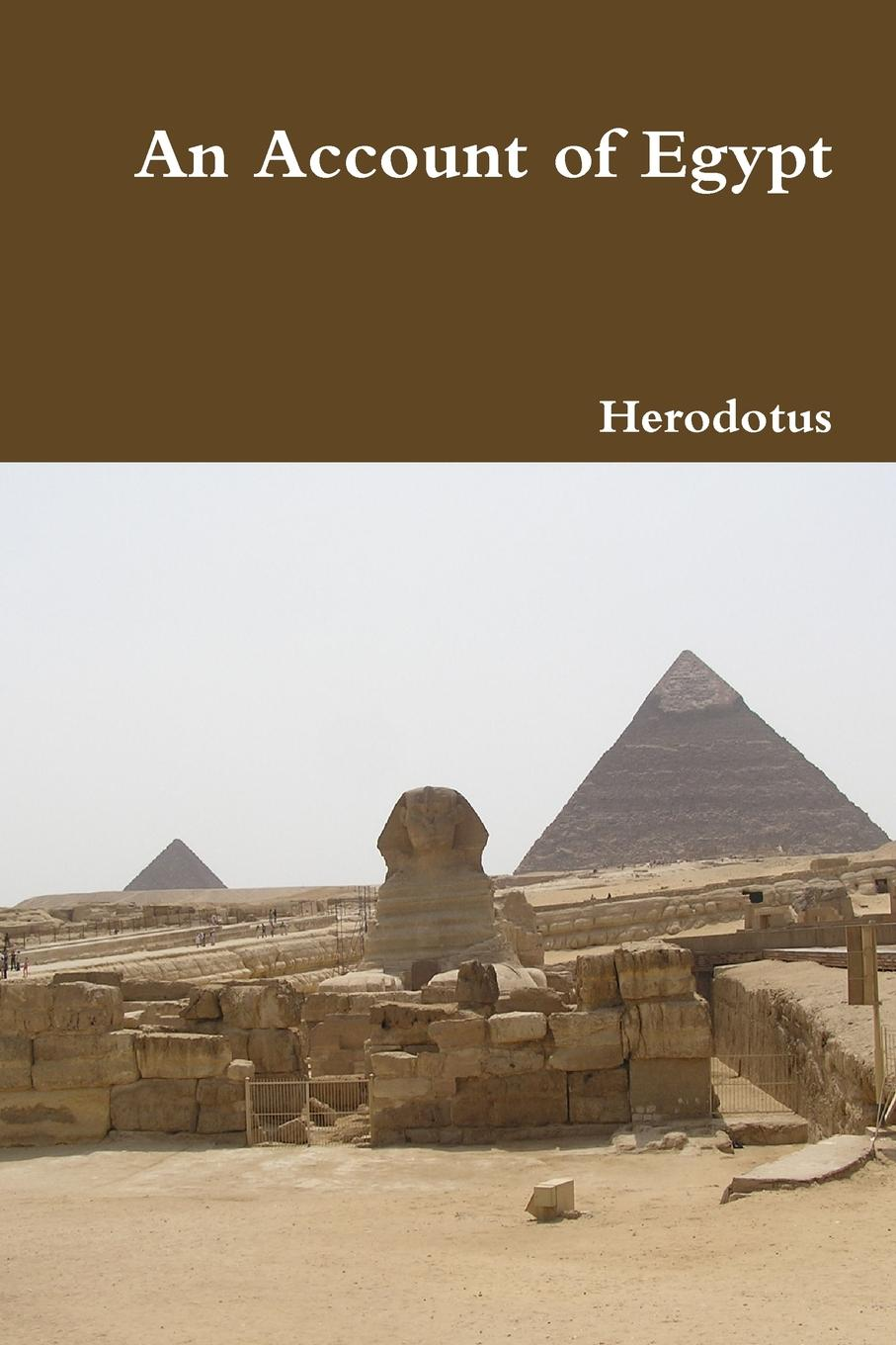 Herodotus An Account of Egypt josephine scribner gates the story of live dolls being an account of how on a certain june morning