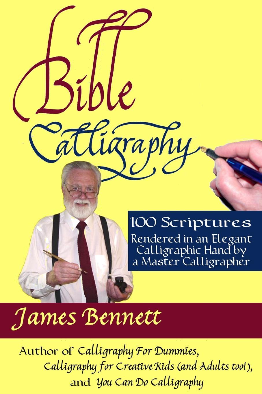 James Bennett Bible Calligraphy - 100 Scriptures james allen h mechanics of materials for dummies