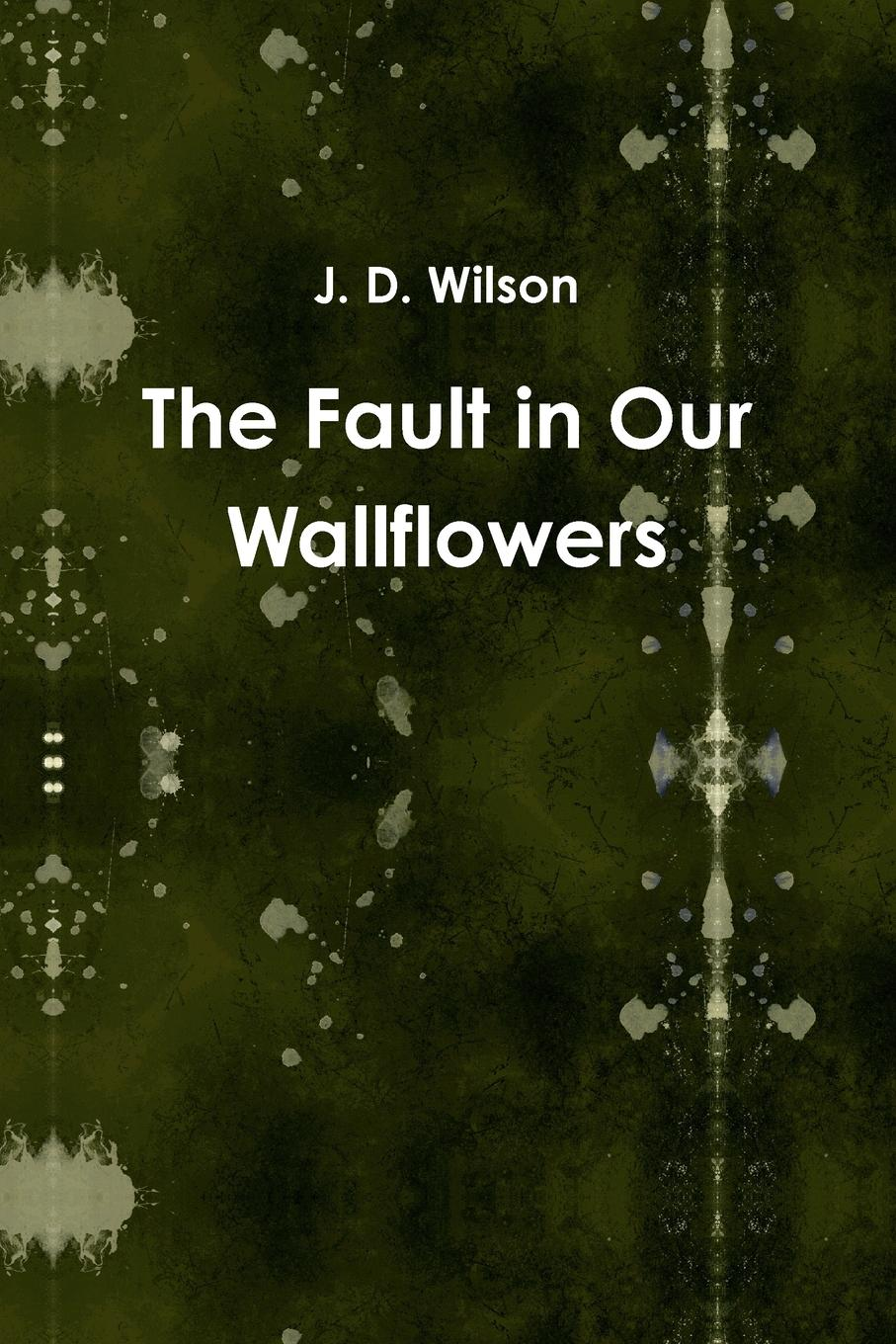 J. D. Wilson The Fault in Our Wallflowers недорого