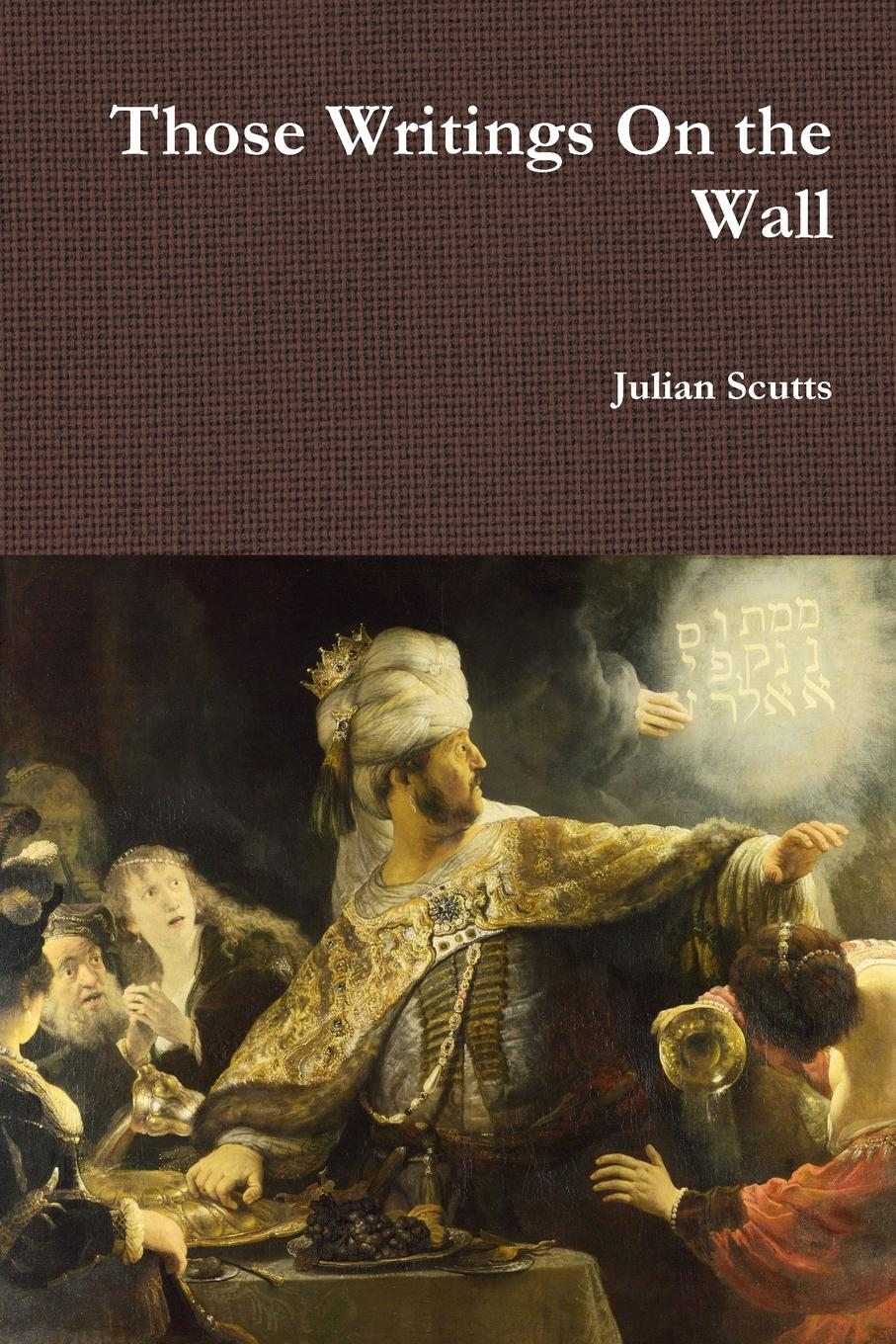 Julian Scutts Those Writings On the Wall dramatic monologue criticism of consciousness
