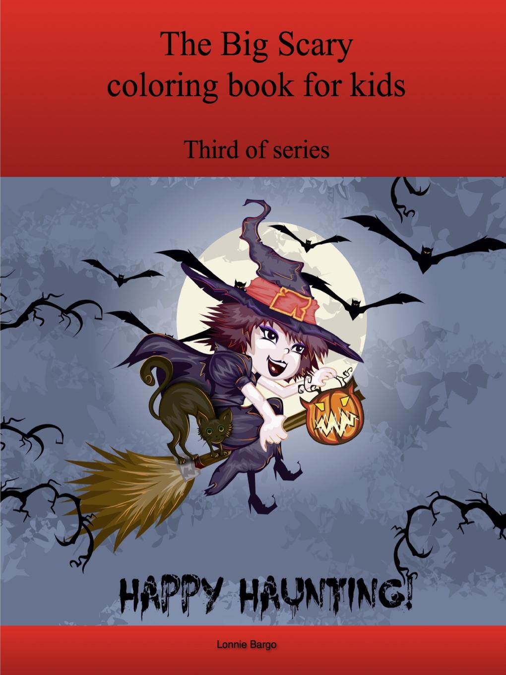 Lonnie Bargo The Third Big Scary coloring book for kids the big book of birth