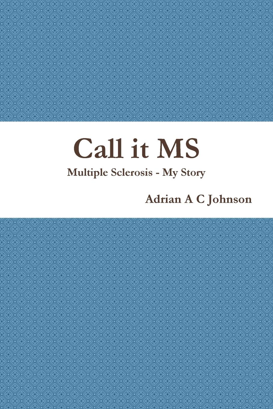 цена на Adrian A C Johnson Call it MS