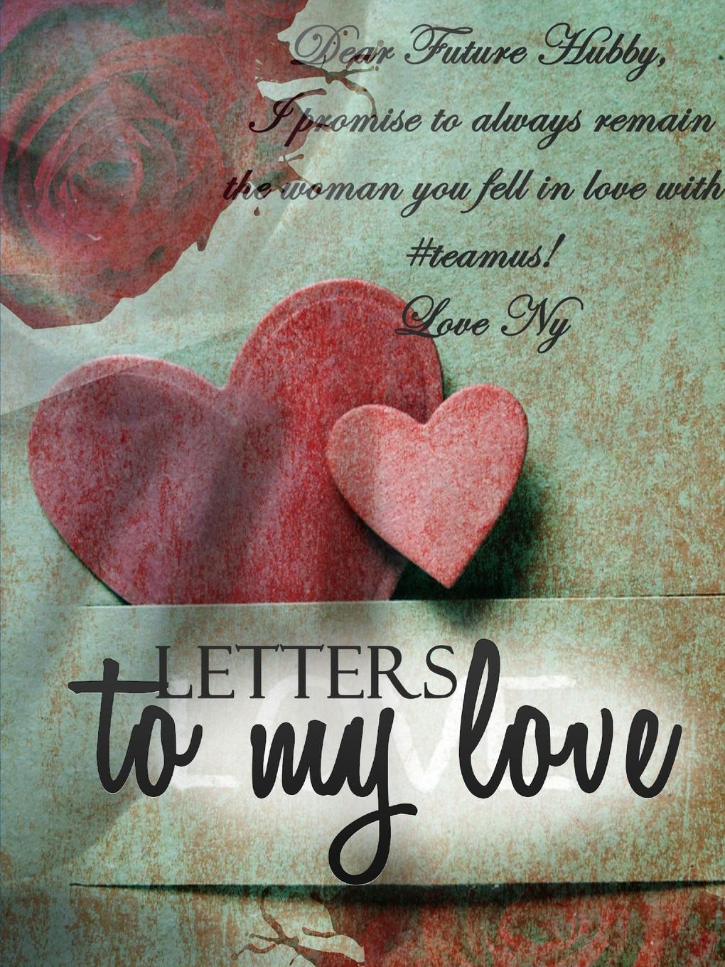 Nyema Robinson Letters to my Love love sex and happily ever after