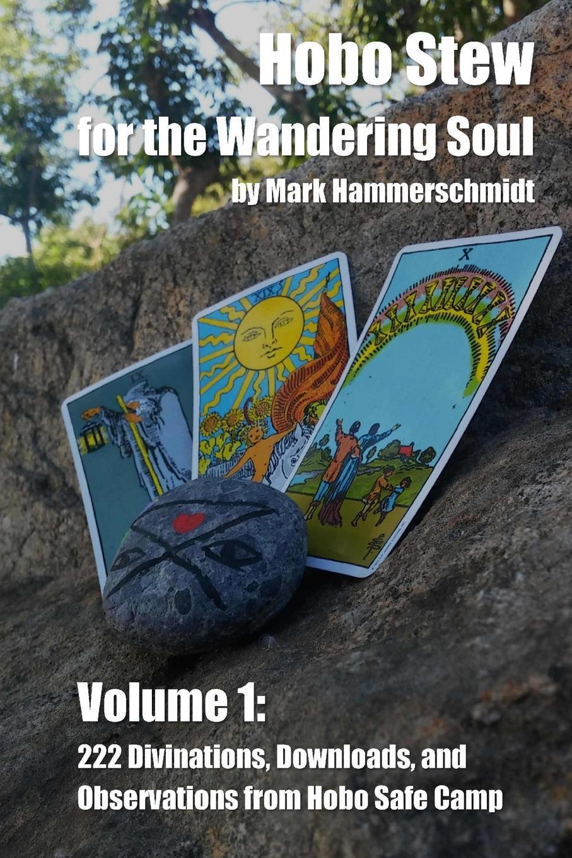 Mark Hammerschmidt Hobo Stew for the Wandering Soul Volume 1 tony nesca hobo