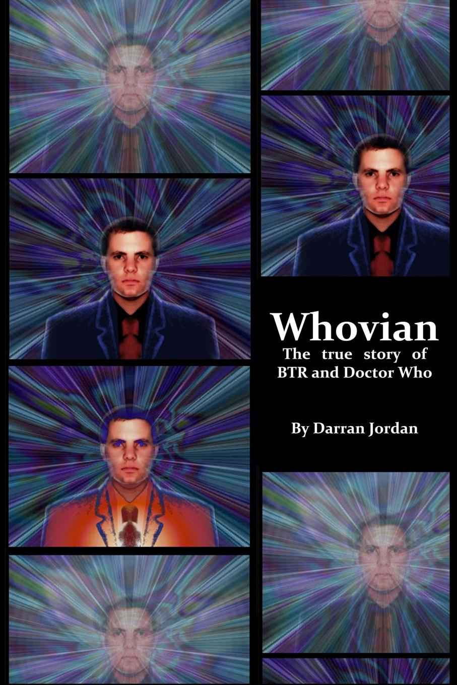 Darran Jordan Whovian. The true story of BTR and Doctor Who