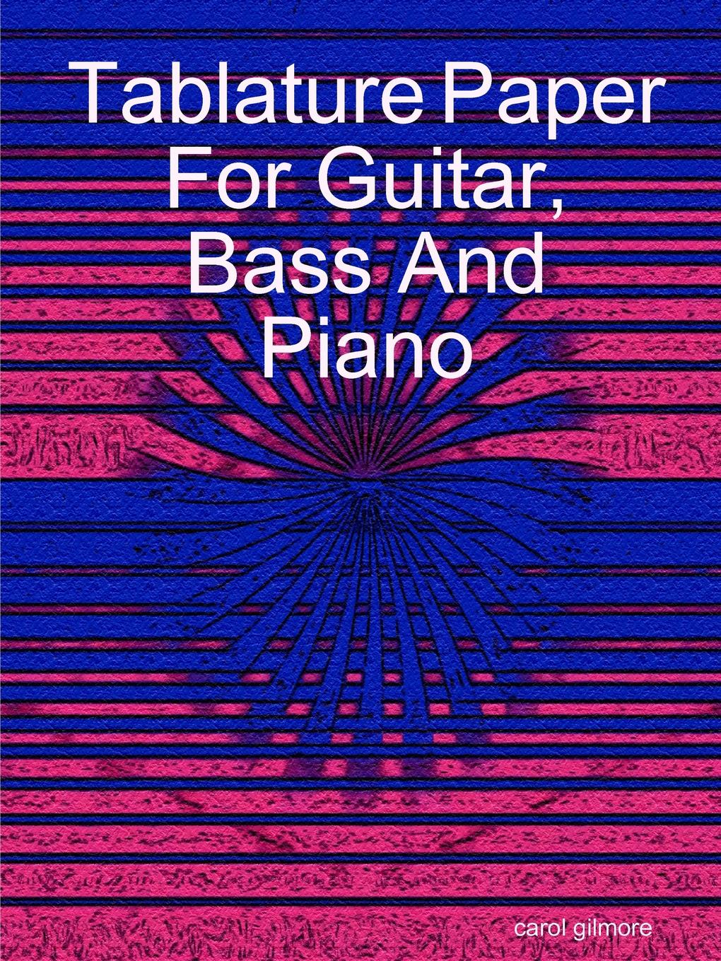 carol gilmore Tablature Paper For Guitar Bass And Piano blank