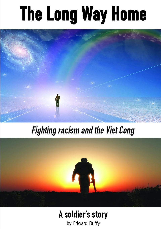 Edward Duffy The Long Way Home edward miller the vietnam war a documentary reader