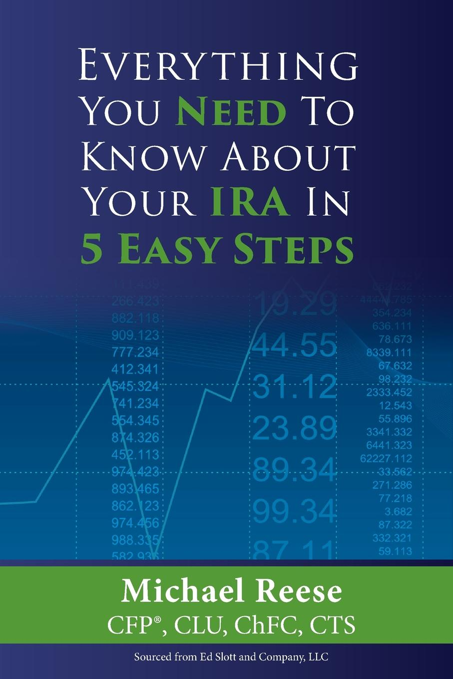 Everything You Need to Know About Your IRA in 5 Easy Steps According to the Employee Benefit Research Institute, $23.7 Trillion...