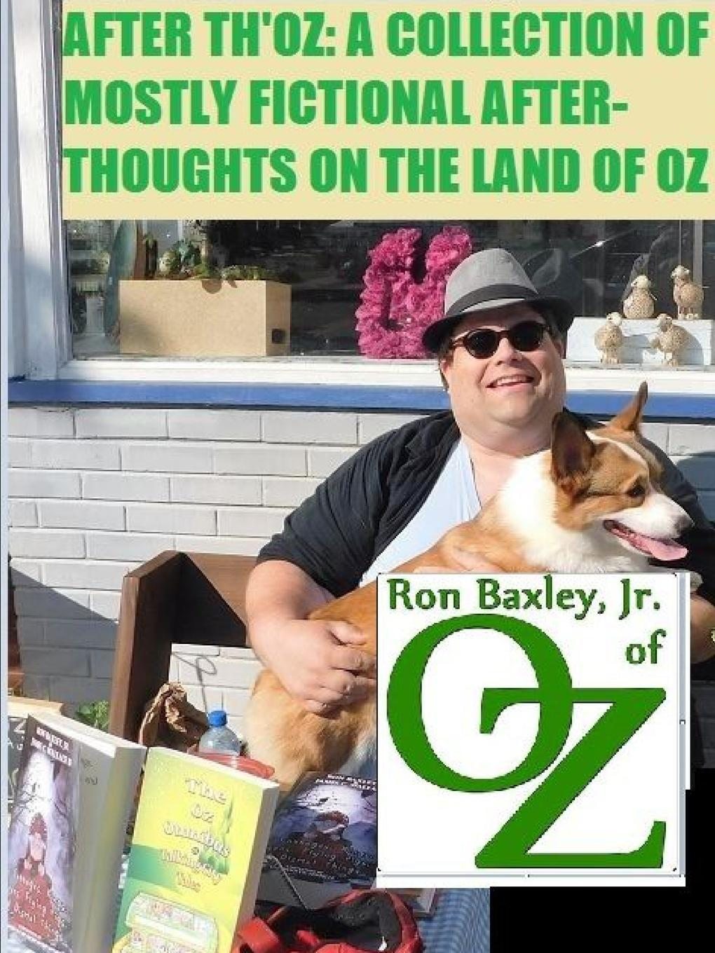 Jr. Ron Baxley AFTER TH.OZ. A COLLECTION OF MOSTLY FICTIONAL AFTER-THOUGHTS ON THE LAND OF OZ плоская фляжка brand new 1 oz jj