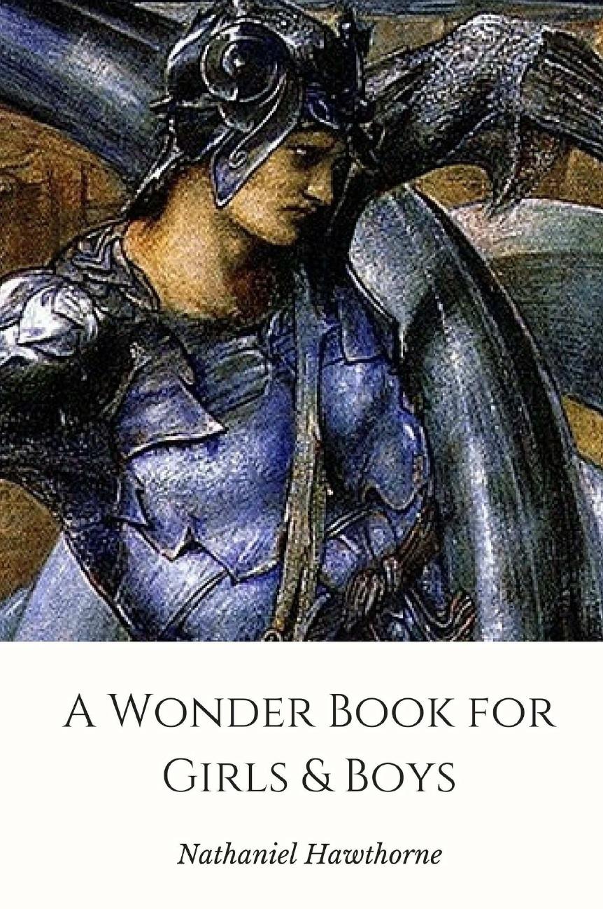 Hawthorne Nathaniel A Wonder Book for Girls . Boys