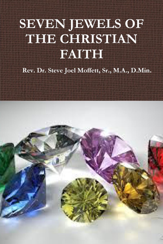 Sr. M.A. D.Min. Rev. Dr. Ste Moffett SEVEN JEWELS OF THE CHRISTIAN FAITH dr abiola idowu overcoming faith
