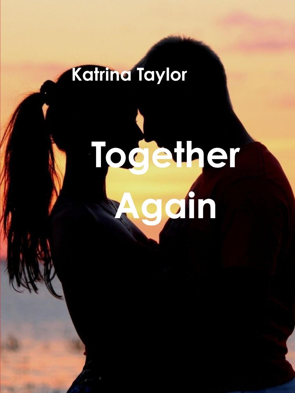 Katrina Taylor Together Again john jack callahan to love again