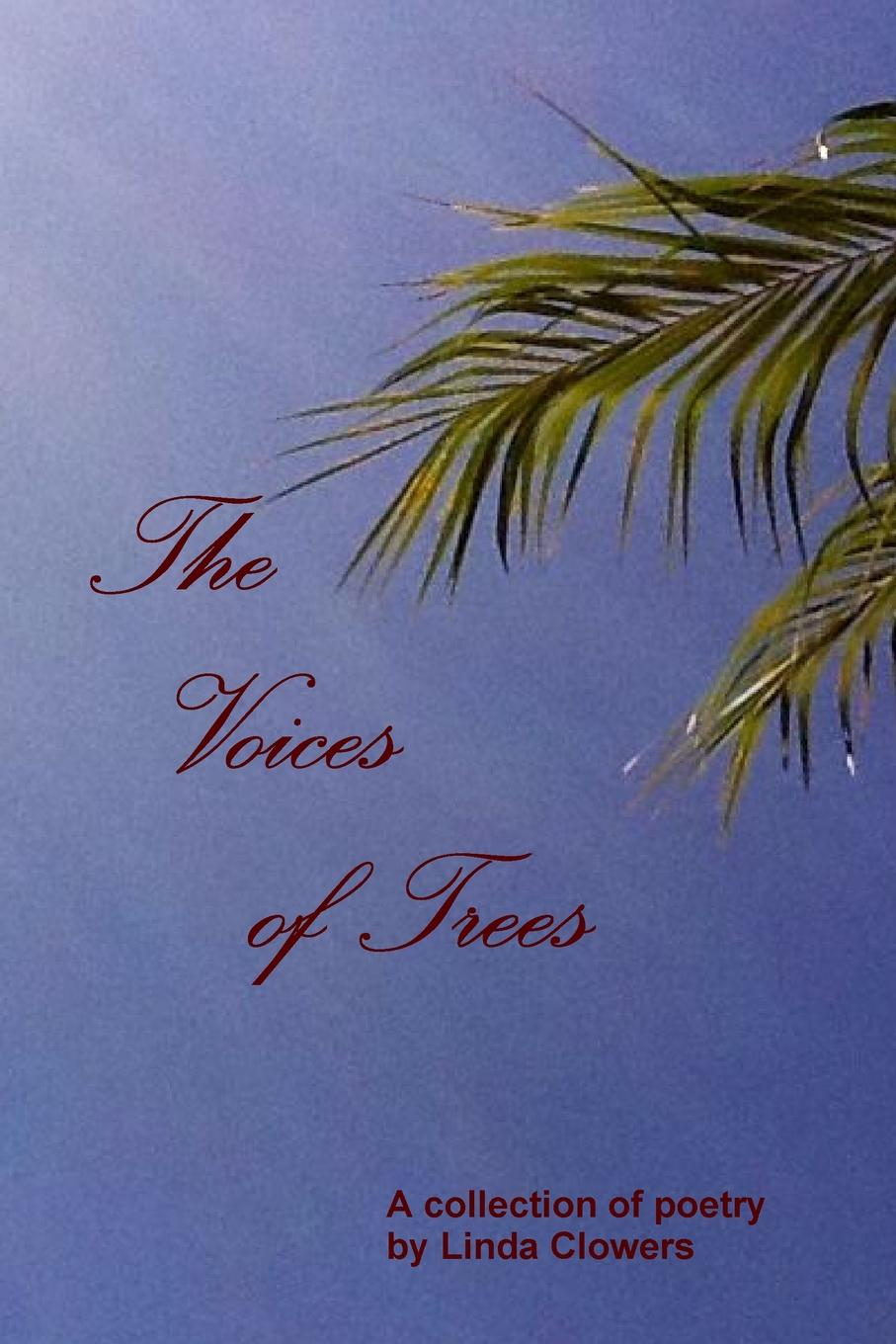 Linda Clowers The Voices of Trees leonard o toole loss hope love and life a collection of poetry