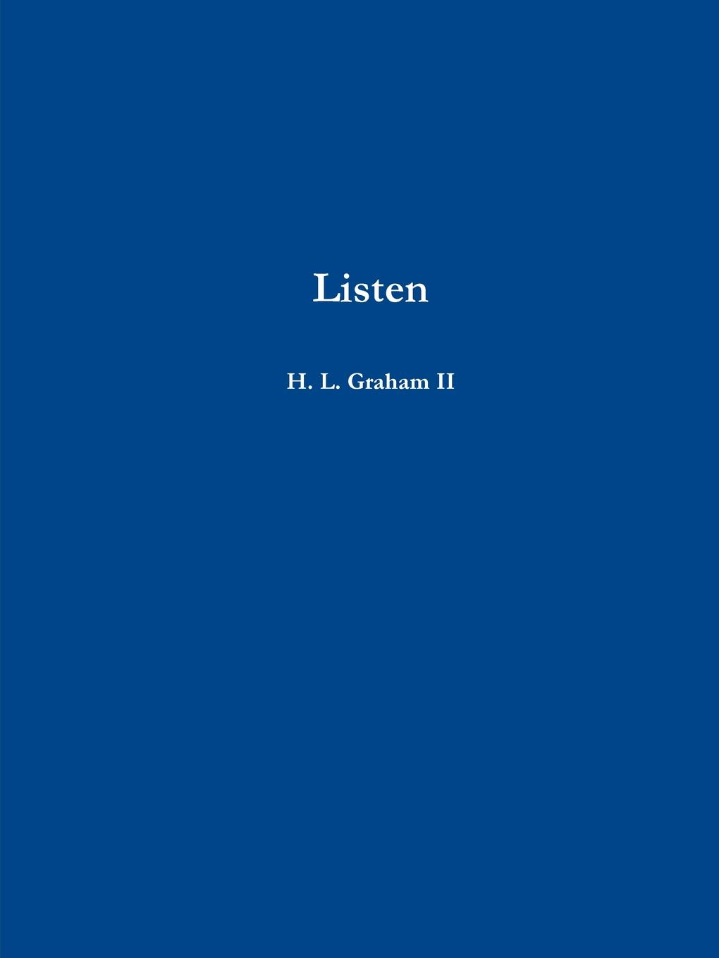 H. L. Graham II Listen paul l greene my poetry thoughts of life love and dreams