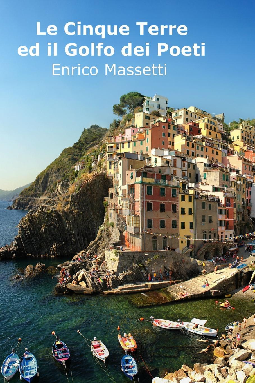 Enrico Massetti Le Cinque Terre Ed Il Golfo Dei Poeti цены онлайн