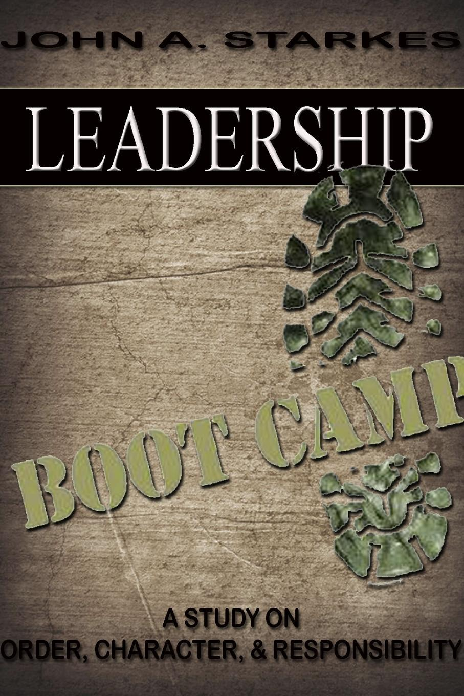 John Starkes Leadership Boot Camp joe calloway never by chance aligning people and strategy through intentional leadership