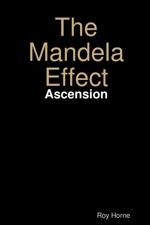 Roy Horne The Mandela Effect. Ascension kathleen june horne 24 days of devotion